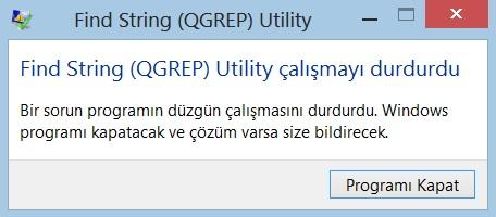 Find String (QGREP) Utility çalışmayı durdurdu [HATA!!] [Resimli