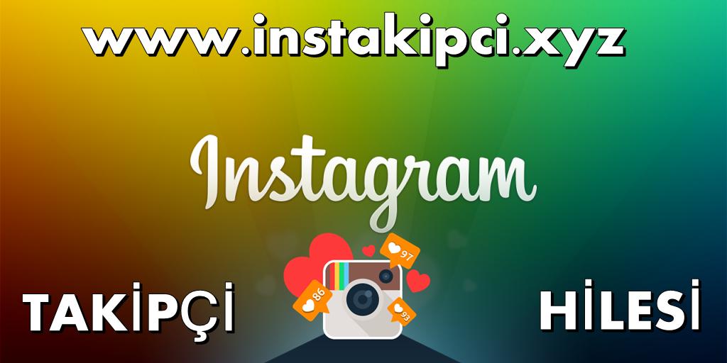 Instagram Takipçi Hilesi www.instakipci.xyz